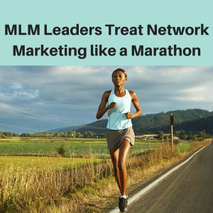 MLM Leaders Treat Network Marketing like running marathons, running marathons, network marketing leaders, mlm leaders, treat your business like a marathon not a lottery ticket