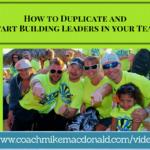 building leaders, duplication, network marketing, team building