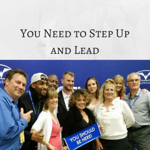 You Need to Step Up and Lead, become a leader, becoming a leader