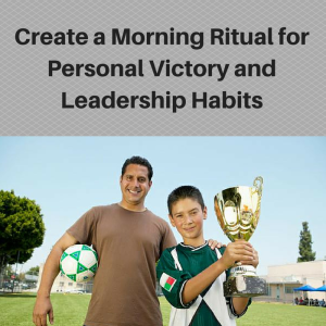 Morning Ritual for Personal victory, leadership habits, success habits, daily habits