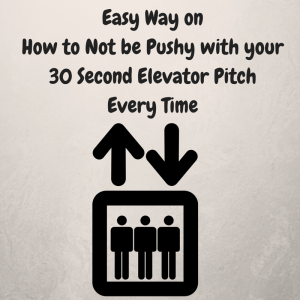 Easy way on how to not be pushy with your 30 second for 30 second pitch template