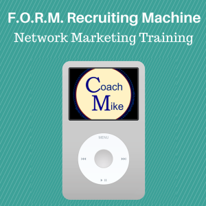 F.O.R.M. Recruiting Machine Network Marketing