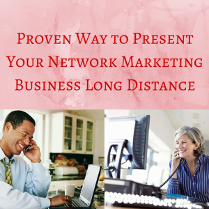 Proven Way to Present Your Network Marketing Business Long ...