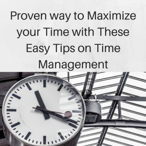 Proven way to Maximize your Time with These easy tips on time managment, time management, maximizing time, time managment tips