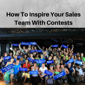 How to inspire your sales team with contests, network marketing training, rewards and recognition, how to keep your team motivated