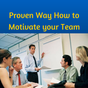 how to motivate your team, how to lead your team, leadership, team building