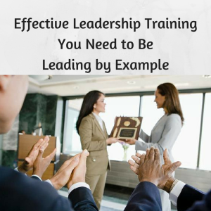 Effective Leadership Training You Need to Be Leading by Example, leadership in network marketing, network marketing leadership, leading by example, leadership training