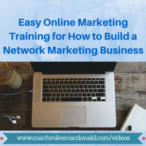 Easy Online Marketing Training for How to Build a Network Marketing Business, online network marketing, how to build your network marketing business online, network marketing tips