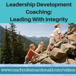Leadership Development Coaching Leading with Integrity, leadership development, leadership development training, leading by example, how to lead with integrity, leadership coaching