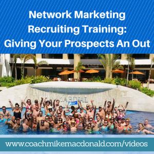 Network Marketing Recruiting Training- Giving Your Prospects An Out, network marketing recruiting tips, recruiting tips, recruiting training, fear of loss, the take away, take away