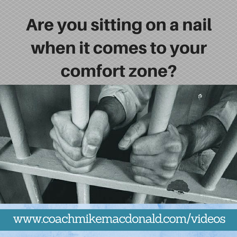 Are you sitting on a nail when it comes to your comfort zone, comfort zone, getting out of your comfort zone, how to get out of your comfort zone, comfortzone,