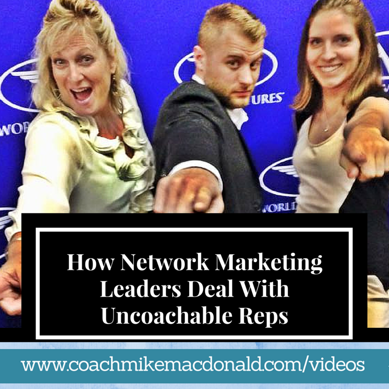 How Network Marketing Leaders Deal With Uncoachable Reps, network marketing leadership, mlm leaders, leadership, network marketing success,
