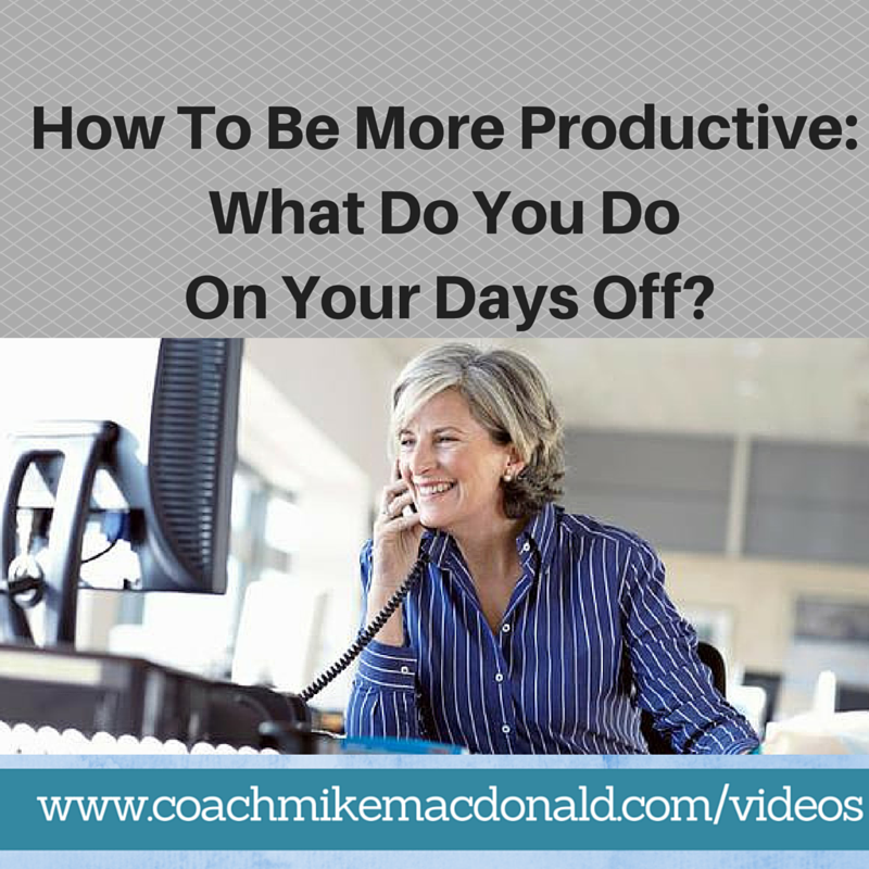 How To Be More Productive- What Do You Do On Your Days Off, ways to be productive, how to be more productive, productivity tips