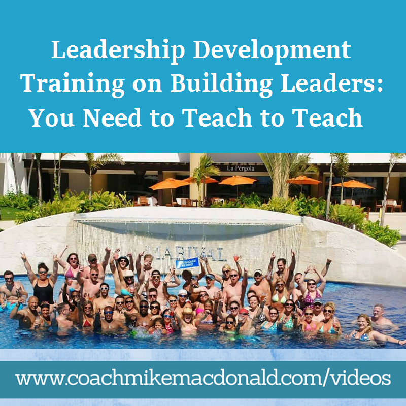 Leadership Development Training - teach to teach, duplication, building leaders, how to build leaders, build leaders, duplication, teach to teach, leadership development training