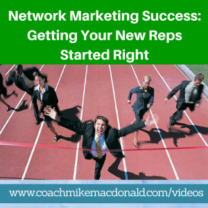 Network Marketing Success- Getting Your New Reps Started Right, teach to teach, leadership development, leadership, network marketing training
