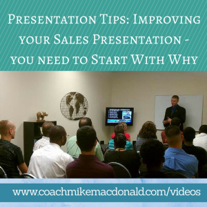 Presentation Tips - Improving your Sales Presentation you need to Start With Why, sales presentation, business presentation, start with why