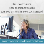 Selling tips for how to improve sales- Are you using the two jar method, sales training, sales tips, how to increase sales, how to improve sales,