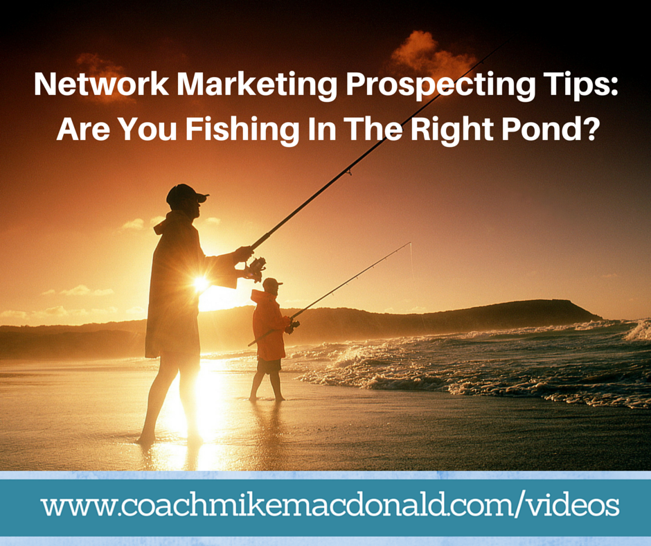 Network marketing prospecting tips are you fishing in the for Pond fishing tips