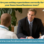 Are you setting expectations correctly for your home based business team, home based business, building your home based business, team building, setting proper expectations, setting expectations