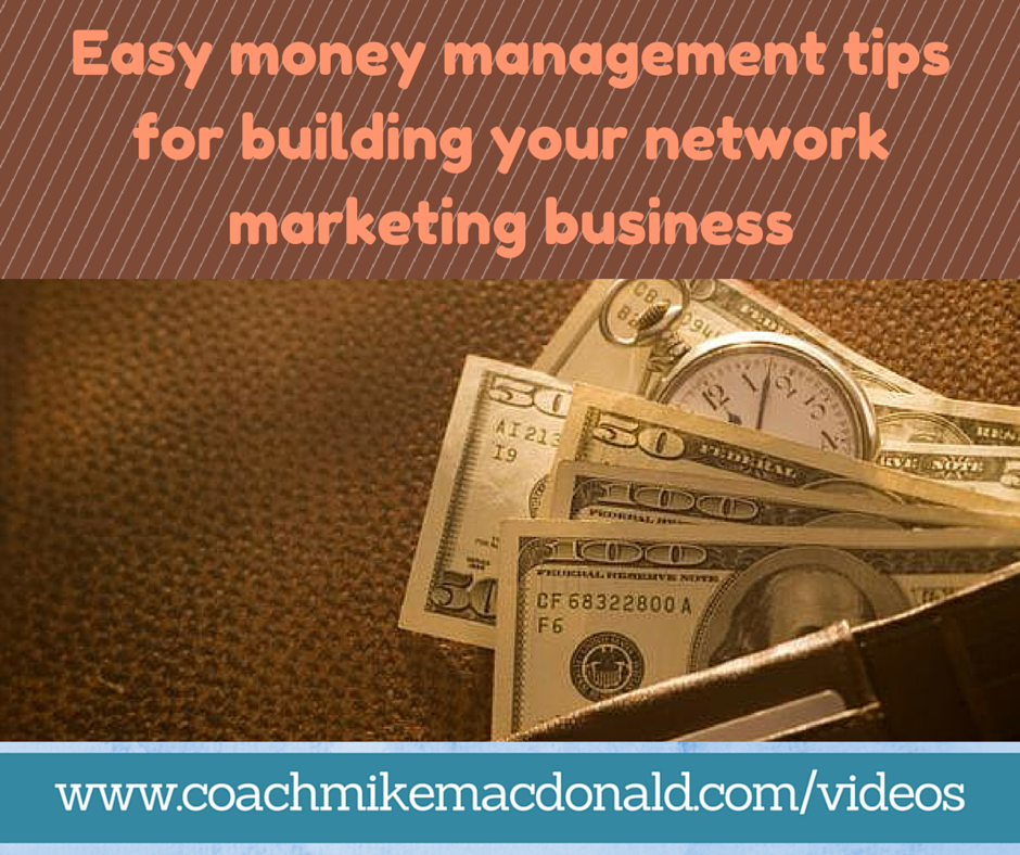 Easy money management tips for building your network marketing business, money management, network marketing business, home business training, mindset training, mindset tips