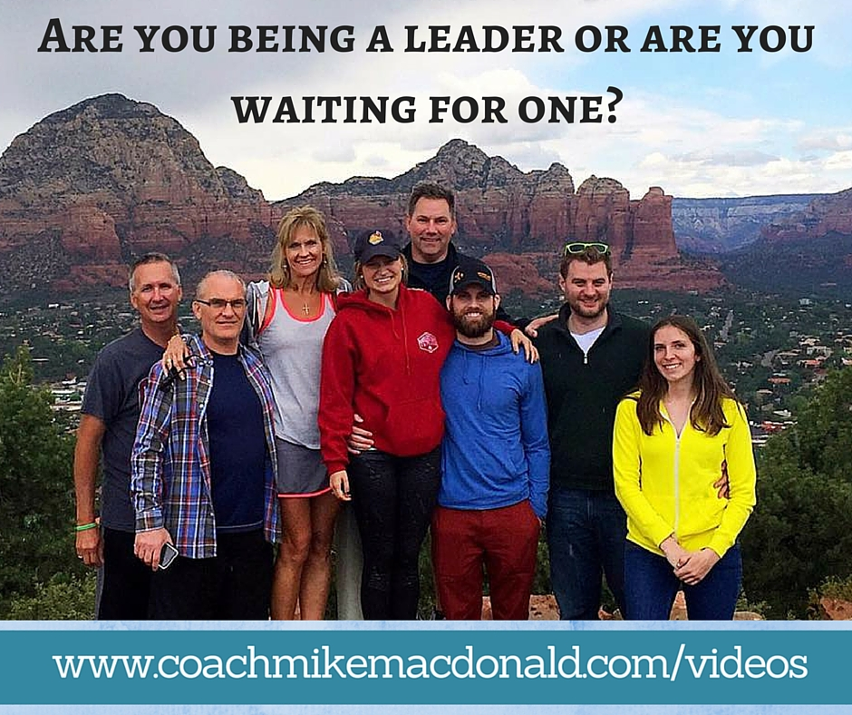 Are you being a leader or are you waiting for one, are you a leader, leadership development,