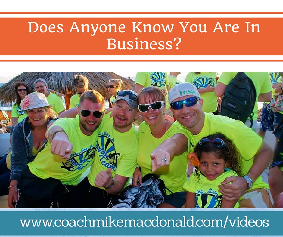 Does Anyone Know You Are In Business, marketing tips, marketing training, home business success