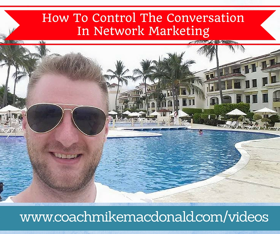 How to control the conversation in network marketing, controlling the conversation, sales tips, sales training, how to control the conversation