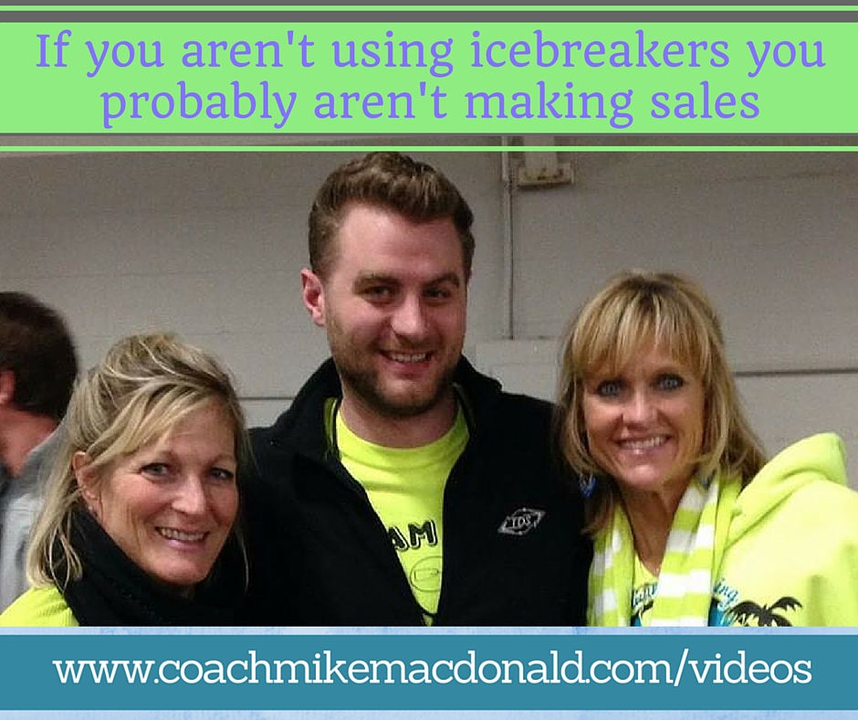 If you aren't using icebreakers you probably aren't making sales, ice breakers, ice breaker