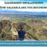 Leadership development- How valuable are you becoming, leadership development coaching, leadership development training,