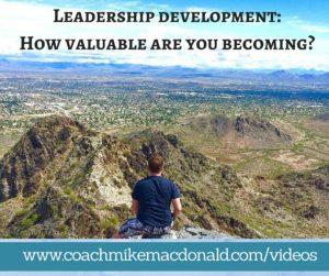 Leadership development- How valuable are you becoming, leadership development coaching, leadership development training,