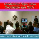 leadership tips, leadership development, leadership development coaching, mindset, teachable, being teachable