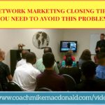 Network Marketing Closing tips, network marketing tips, closing tips, closing training, home business tips, network marketing closing