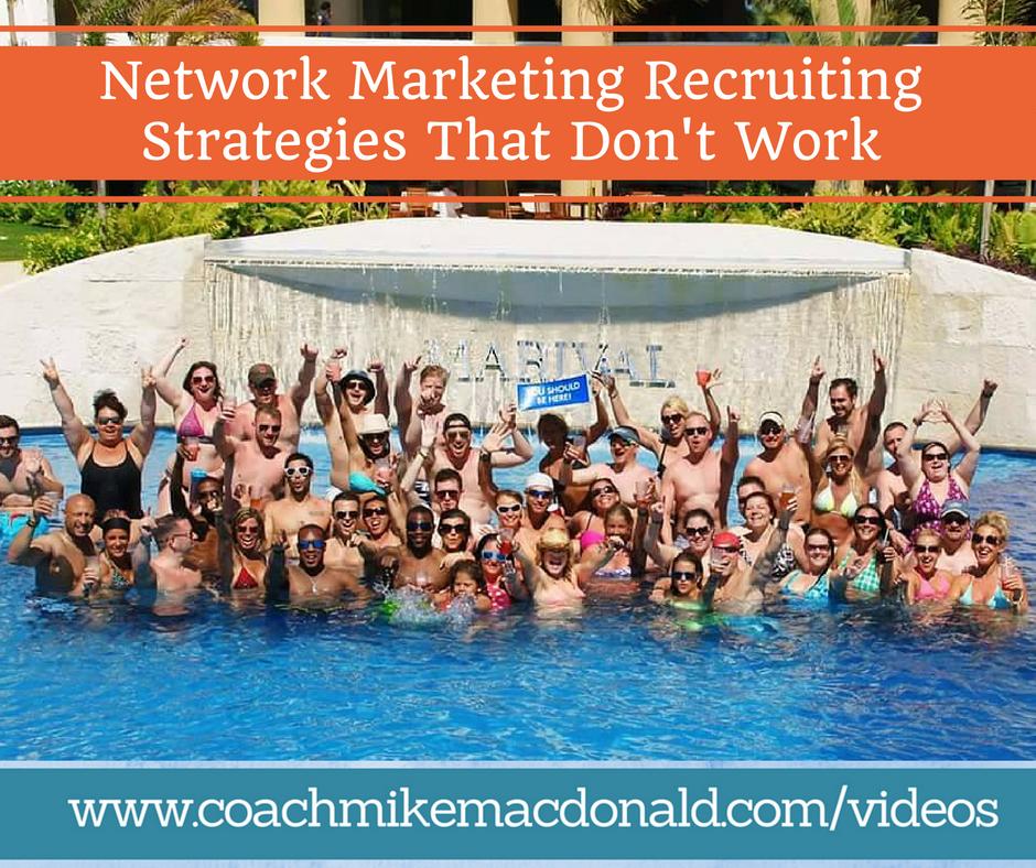 Network Marketing Recruiting Strategies That Don't Work, network marketing recruiting, recruiting strategies,