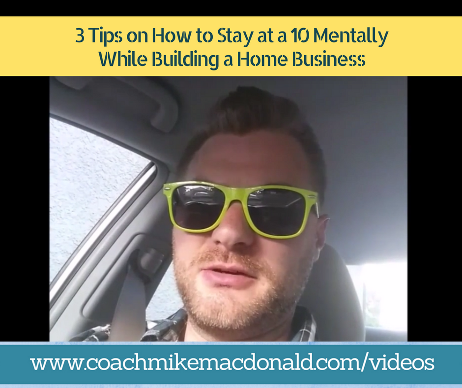 ay at a 10 mentally while building a home business
