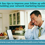 a-few-tips-to-improve-your-follow-up-while-building-your-network-marketing-business, following up, follow up in network marketing, building your network marketing buisness