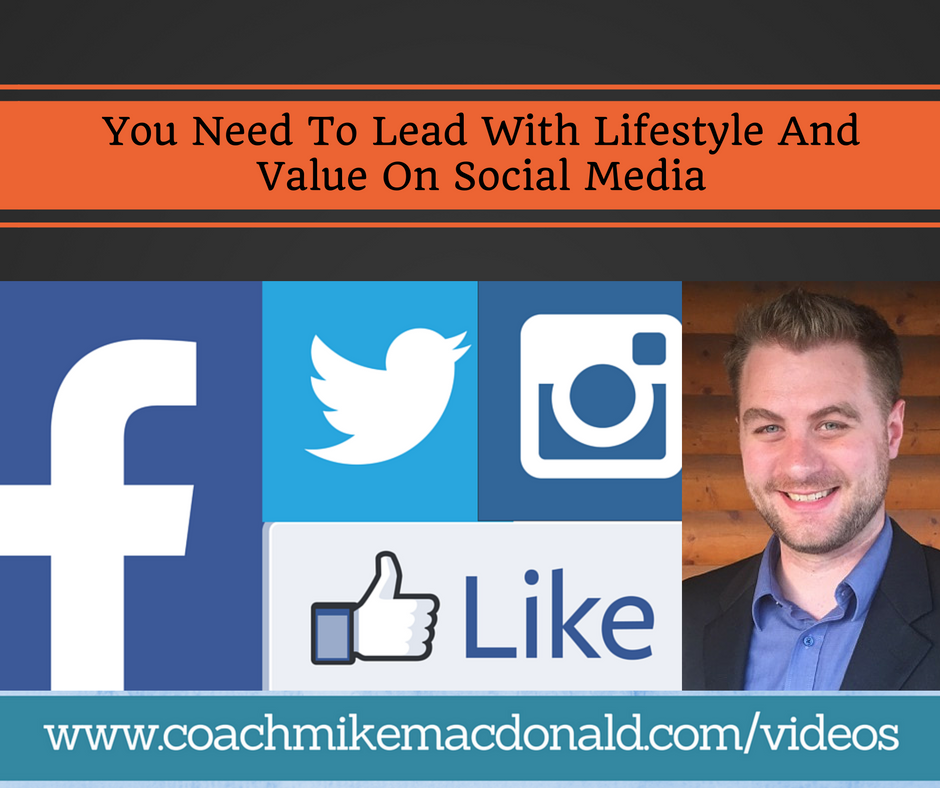 you-need-to-lead-with-lifestyle-and-value-on-social-media, social media marketing, online marketing,