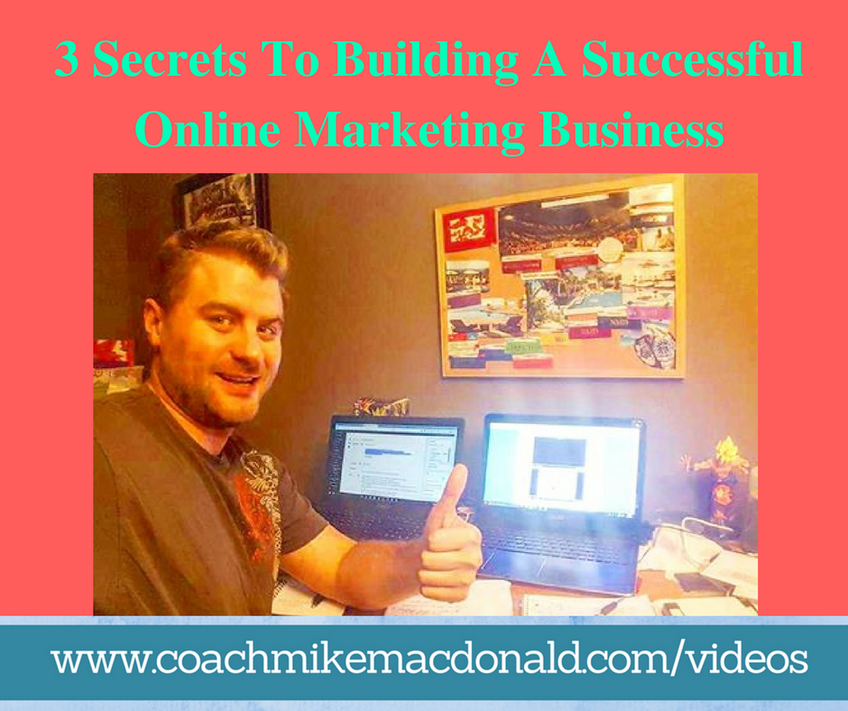 3 Secrets To Building A Successful Online Marketing Business