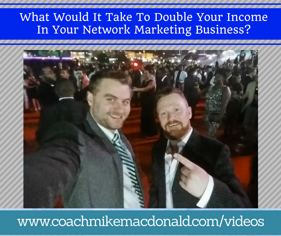 what-would-it-take-to-double-your-income-in-your-network-marketing-business, network marketing business, home business, double your income, make money from home, make money online