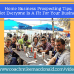 Home Business Prospecting Tips- Not Everyone Is A Fit For Your Business, home business, network marketing, prospecting tips, network marketing prospecting, network marketing prospecting tips