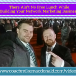 there-aint-no-free-lunch-while-building-your-network-marketing-business, building your network marketing business, there ain't no free lunch, free lunch, network marketing tips,