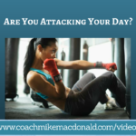 Are You Attacking Your Day, attack the day, motivation, income producing activities, eat that frog