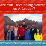 Are You Developing Yourself As A Leader, developing yourself, develop yourself as a leader, developing leadership