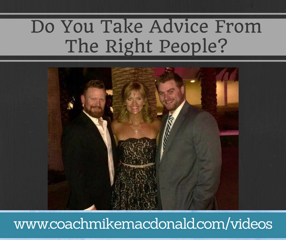 Do You Take Advice From The Right People, who do you listen too, mindset, take advice, listen to advice, who do you get advice from,