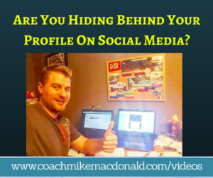 Are You Hiding Behind Your Profile On Social Media, social media marketing, marketing, online marketing, online branding, personal branding, branding yourself