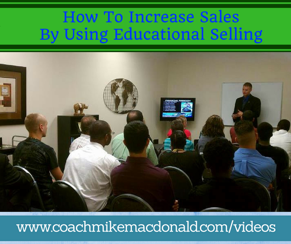 How To Increase Sales By Using Educational Selling, educational selling, how to increase sales, increase sales, increasing sales,