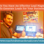 do you have an effective lead magnet to generate leads for your business, Lead generation, lead generation tips, how to generate leads,