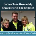 Do You Take Ownership Regardless Of The Results, leadership, leadership coaching, leadership development, leadership development coaching