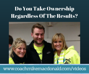 Do You Take Ownership Regardless Of The Results, leadership, leadership coaching, leadership development, leadership development coaching