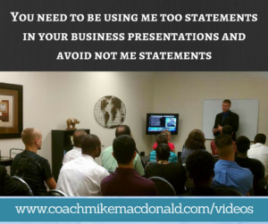 You need to be using me too statements in your business presentations and avoid not me statements, sales, rapport, rapport building, how to build rapport, sales tips, sales training,