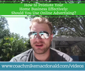 How to promote home business effectively- Should you use online advertising, online advertising, home business advertising, how to advertise your home business, how to advertise my home business, how to promote my home business, how to promote your home business